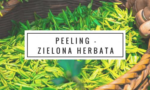 PEELING - ZIELONA HERBATA